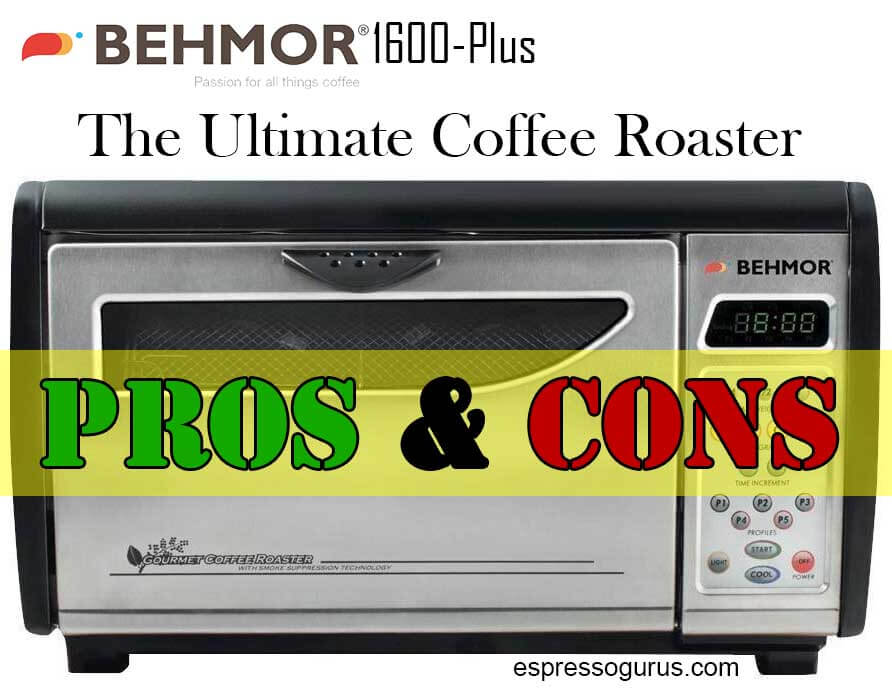 Behmor 1600 Plus Coffee Roaster Pros And Cons