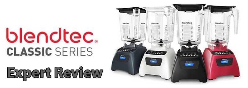 Blendtec Classic 575 Series Blender Expert Review