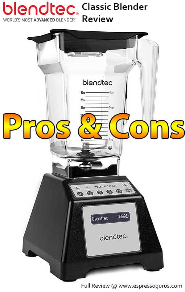 Blendtec classic 575 blender Pros and Cons