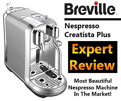 Breville Nespresso Creatista Plus Review