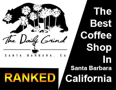 The Daily Grind Ranked Best Coffee Shop In Santa Barbara, California