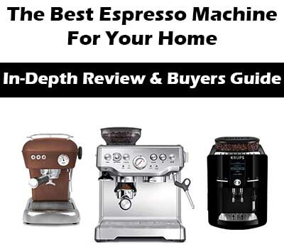 The Best Espresso Machine For Home Espresso Gurus