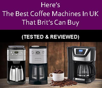 Best Coffee Machines In Uk Tested Buyers Guide